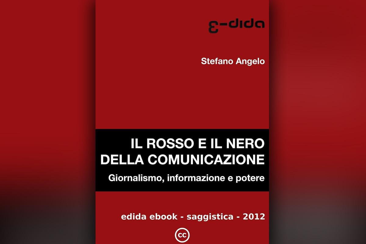 Il rosso e il nero della comunicazione - Stefano Angelo - Edida