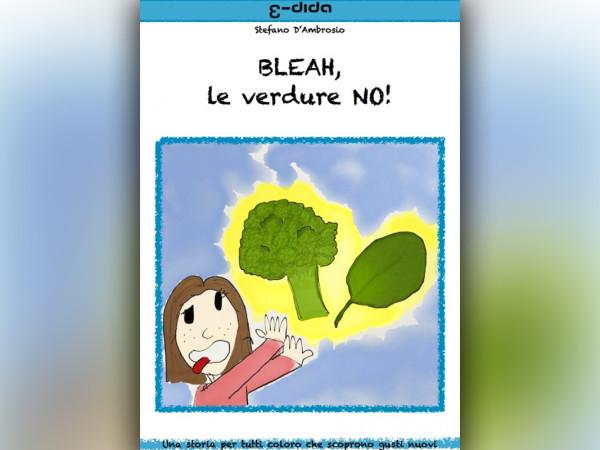 BLEAH, le verdure NO! - Stefano D'Ambrosio - edida