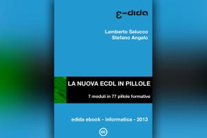 Lamberto Salucco | Stefano Angelo - La Nuova Ecdl 2013 in pillole