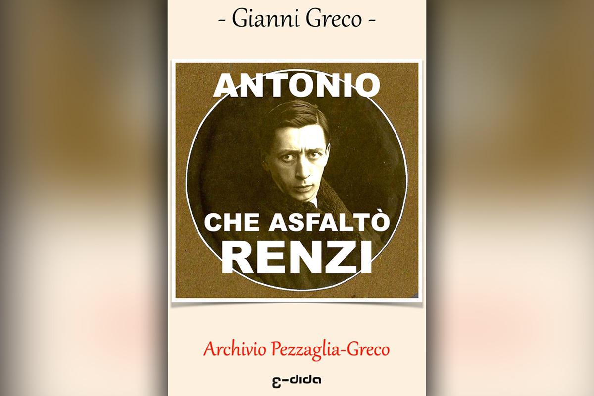Edida - Gianni Greco - Antonio che asfaltò Renzi