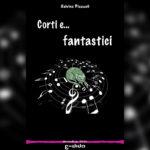 Edida - Salvina Pizzuoli - Corti e fantastici 2016