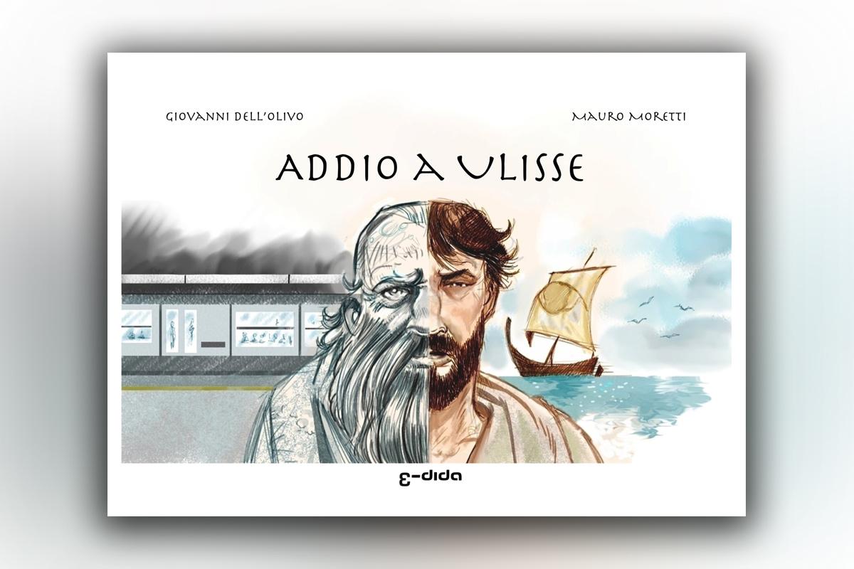 Addio a Ulisse - Giovanni Dell'Olivo, Mauro Moretti - Edida