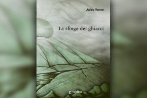 La sfinge dei ghiacci - Jules Verne - Edida