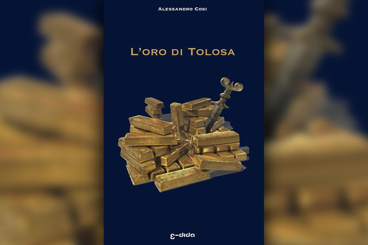 L'oro di Tolosa - Alessandro Cosi - Edida