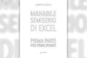 Manabile semiserio di Excel, Parte prima - Lamberto Salucco - Edida